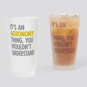 Its An Agronomy Thing Drinking Glass