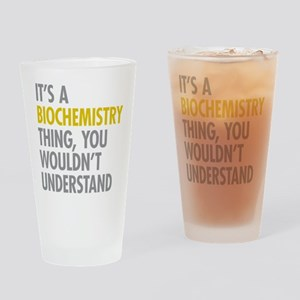 Its A Biochemistry Thing Drinking Glass