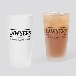 Lawyers do it justice prevails Drinking Glass