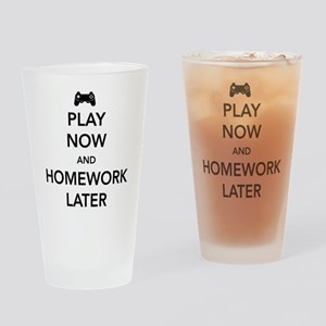 Play now homework later Drinking Glass