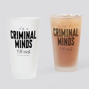 It's a Criminal Minds Thing Drinking Glass