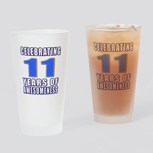 11 Years Of Awesomeness Drinking Glass