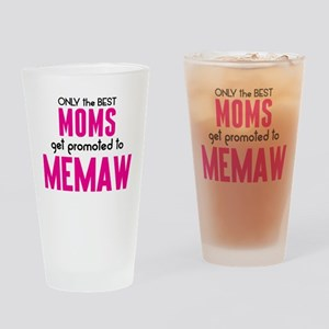 BEST MOMS GET PROMOTED TO MEMAW Drinking Glass