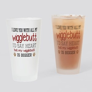 I Love You With All My Wigglebutt R Drinking Glass
