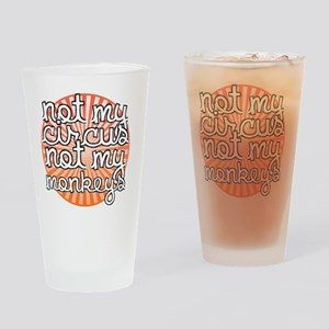 Not My Circus Drinking Glass