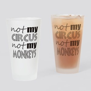 Not My Circus Not My Monkeys Drinking Glass