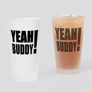 Yeah Buddy! (Black) Drinking Glass