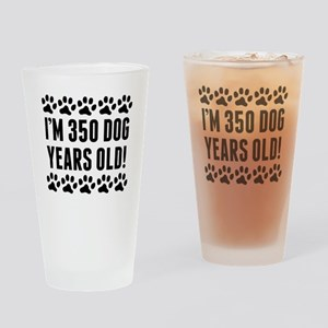 Im 350 Dog Years Old Drinking Glass