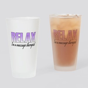 Relax... I'm a massage therapist Drinking Glass