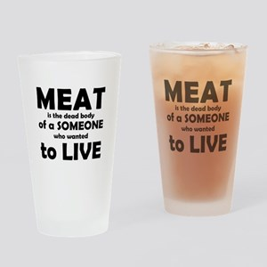 Meat is a dead body! Drinking Glass