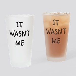 wasntmeblk Drinking Glass