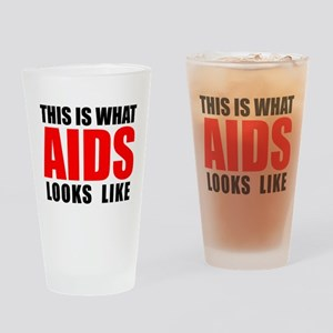 What AIDS looks like Drinking Glass