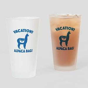 Vacation? Alpaca Bag! Drinking Glass
