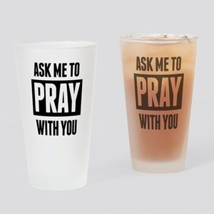Ask Me To Pray With You Drinking Glass