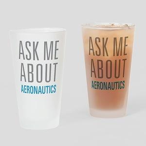 Ask Me About Aeronautics Drinking Glass