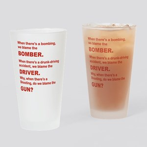 WHY DO WE BLAME THE GUN Drinking Glass