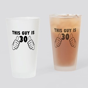 This Guy Is 30 Drinking Glass