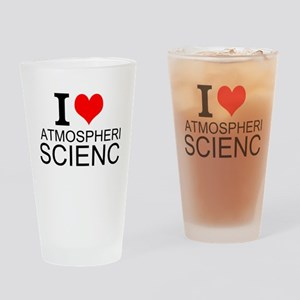 I Love Atmospheric Science Drinking Glass