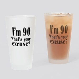 I'm 90 What is your excuse? Drinking Glass