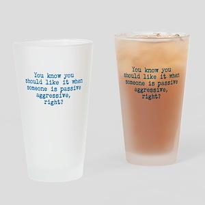 Passive Aggressive Drinking Glass