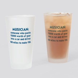 MUSICIAN: SOMEONE WHO PACKS $5000 W Drinking Glass