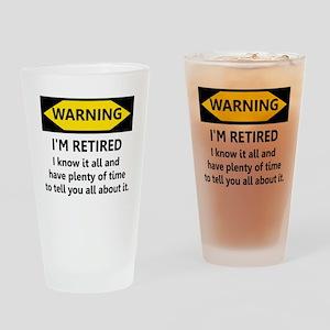 Warning, I'm Retired Drinking Glass
