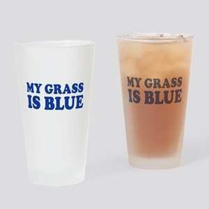 MY GRASS IS BLUE Drinking Glass