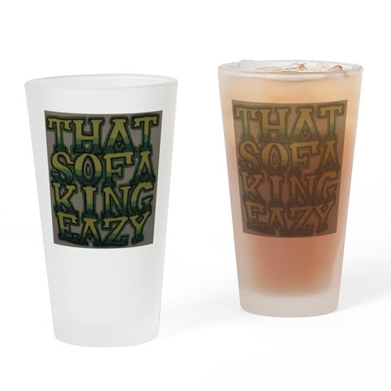 Sofa King Easy: Sofa King Easy Drinking Glass By Listing-store-73416260