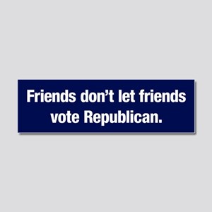 Friends Don't Vote Gop Car Magnet 10 X 3