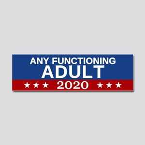 Any Functioning Adult 2020 Car Magnet 10 X 3