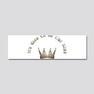 It's Good to be the King Car Magnet 10 x 3