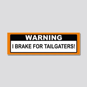 I Brake For Tailgaters! Car Magnet 10 x 3