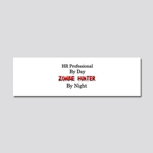 HR Professional/Zombie Hunter Car Magnet 10 x 3