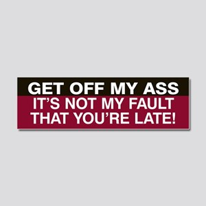 Not my fault you're late! Car Magnet 10 x 3 (Red)