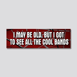 I May Be Old Cool Bands Car Magnet 10 X 3