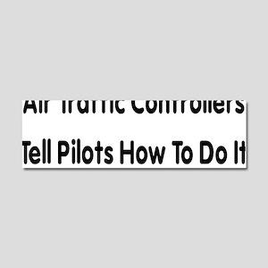 Air Traffic Controllers Tell Pil Car Magnet 10 x 3