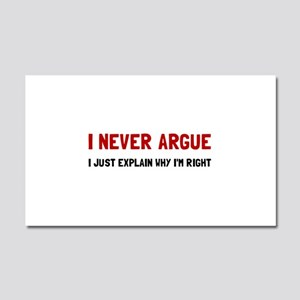I Never Argue Car Magnet 20 x 12