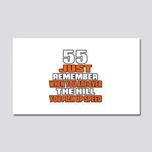 55 Just Remember Birthday Desig Car Magnet 20 x 12