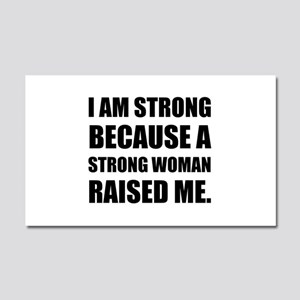Strong Woman Raised Me Car Magnet 20 x 12