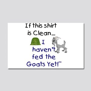 GOATS-If this Shirt is Clean Car Magnet 12 x 20