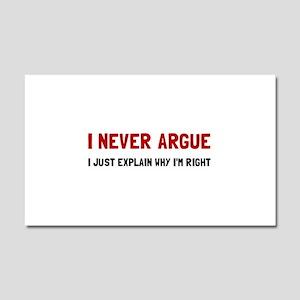 I Never Argue Car Magnet 20 x 12