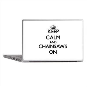 Keep Calm and Chainsaws ON Laptop Skins