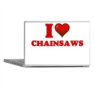 I love Chainsaws Laptop Skins