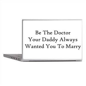 Be The Doctor Laptop Skins