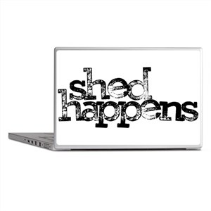 SHED happens Laptop Skins