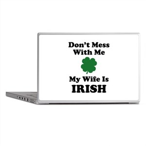Don't Mess With Me. My Wife Is Irish. Laptop Skins