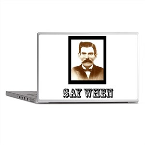 4-saywhenshirt Laptop Skins