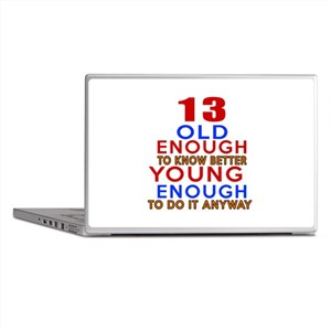 13 Old Enough Young Enough Birthday D Laptop Skins