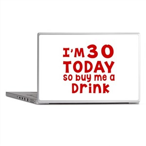 I am 30 today Laptop Skins