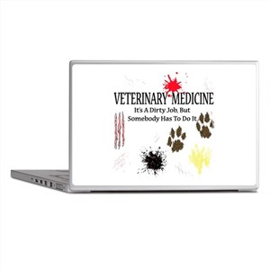 Vet Med It's A Dirty Job! Laptop Skins